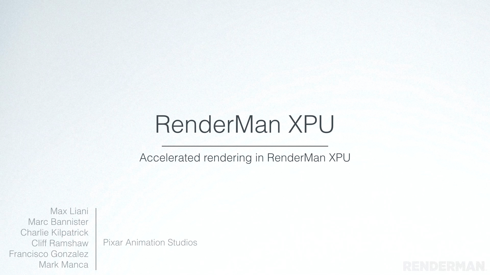 GTC Silicon Valley-2019: Adding GPU Acceleration to Pixar Renderman